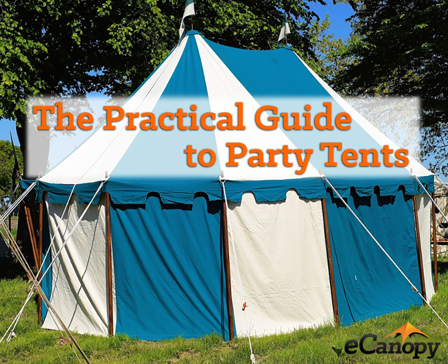 The Practical Guide To Party Tents
